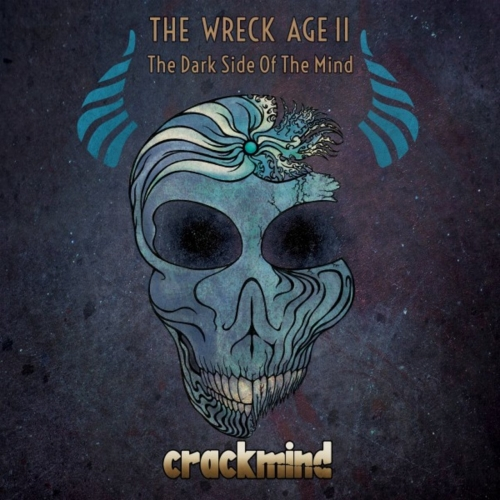 Crackmind - The Wreck Age II - The Dark Side of the Mind (2018)