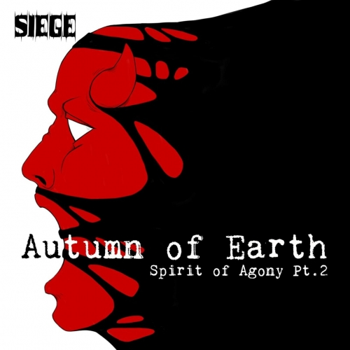 Siege - Spirit of Agony, Pt. 2 (Autumn of Earth) (2018)