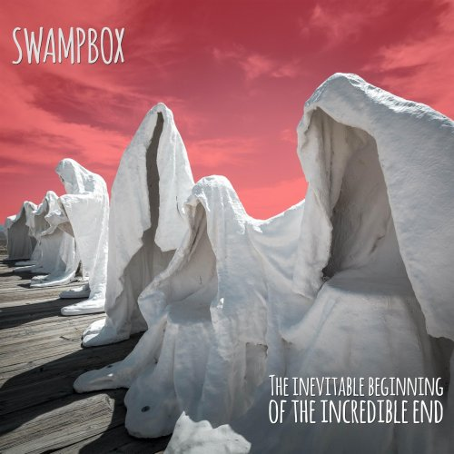 Swampbox - The Inevitable Beginning Of The Incredible End (2018)
