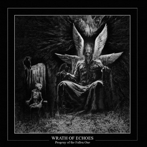 Wrath Of Echoes - Progeny Of The Fallen One (2019)