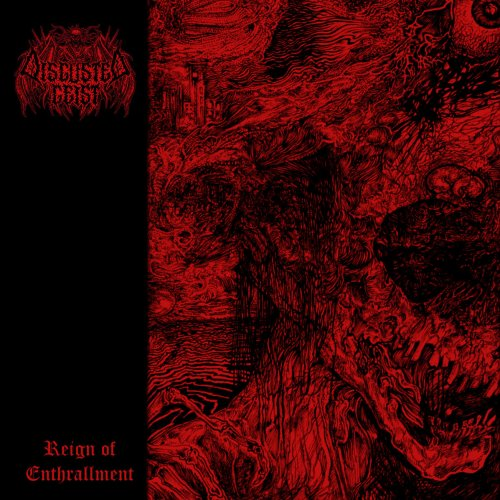 Disgusted Geist - Reign Of Enthrallment (2018)