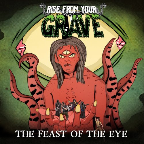 Rise from Your Grave - The Feast of the Eye (2018)