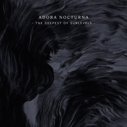 Adora Nocturna - The Deepest Of Sublevels (2018)