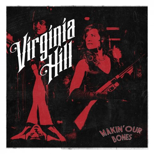 Virginia Hill - Makin' Our Bones (2018)