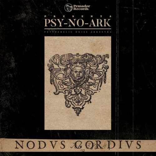 Psy-No-Ark - Nodvs Gordivs (2018)