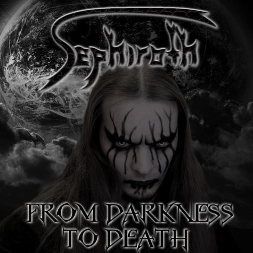 Sephiroth - From Darkness To Death (2018)
