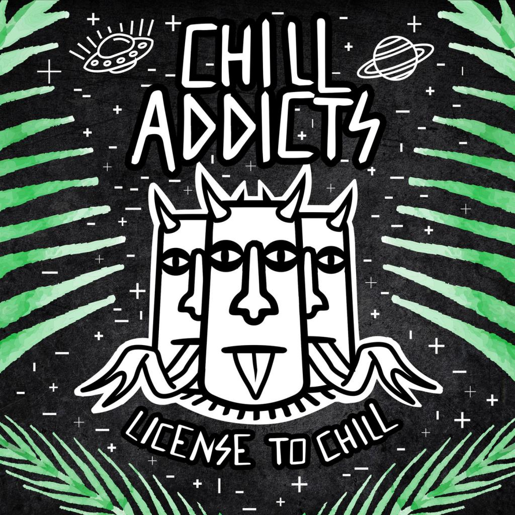 Chill Addicts - License To Chill (2018)