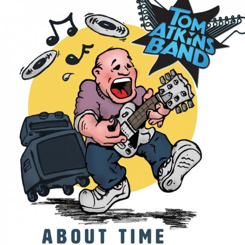 Tom Atkins Band - About Time (2018)