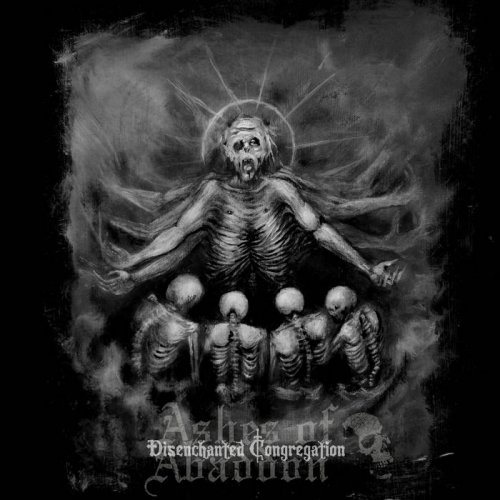 Ashes Of Abaddon - Chronicles Of Suffering Vol. III: Disenchanted Congregation (2018)