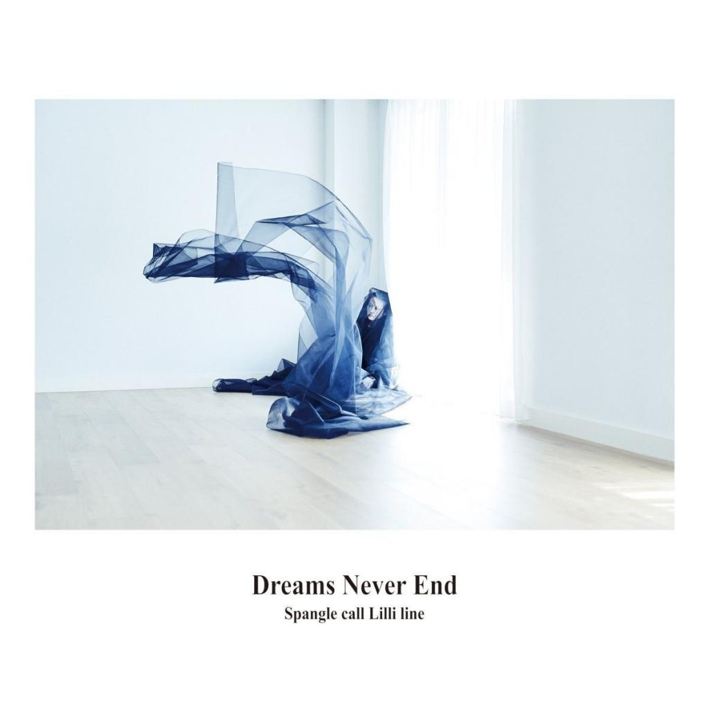 Spangle Call Lilli Line - Dreams Never End (2019)