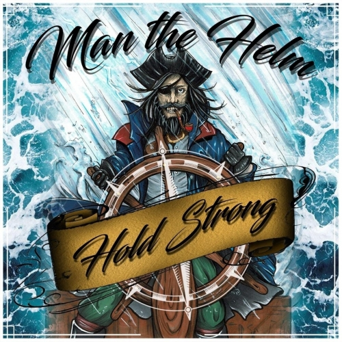 Man the Helm - Hold Strong (2019)