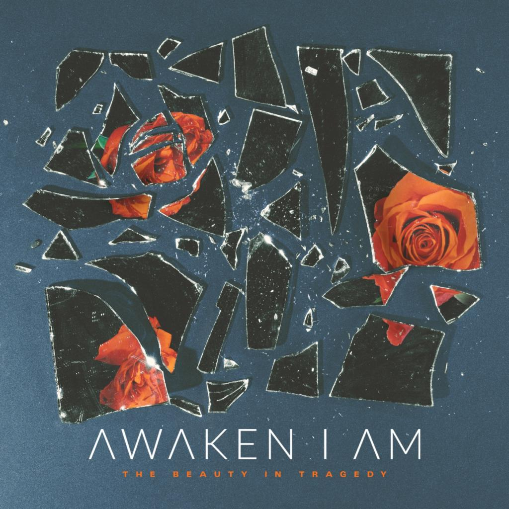 Awaken I Am - The Beauty in Tragedy (2019)