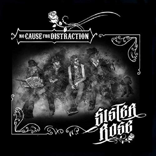 Sister Rose - No Cause For Distraction (2019)