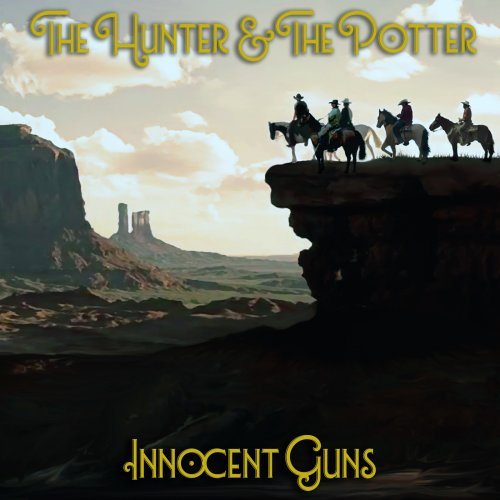 The Hunter & The Potter - Innocent Guns (2019)
