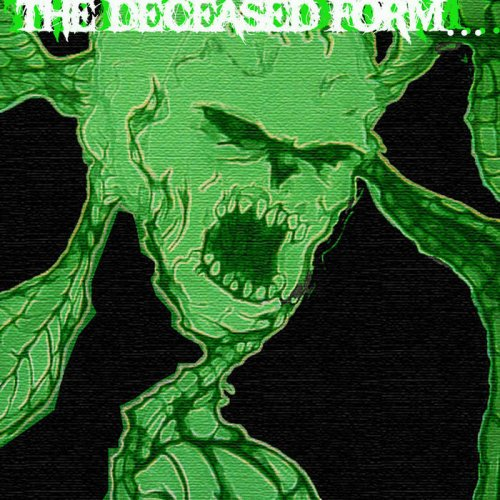 Deceased Form - The Deceased​.​.​ (2019)