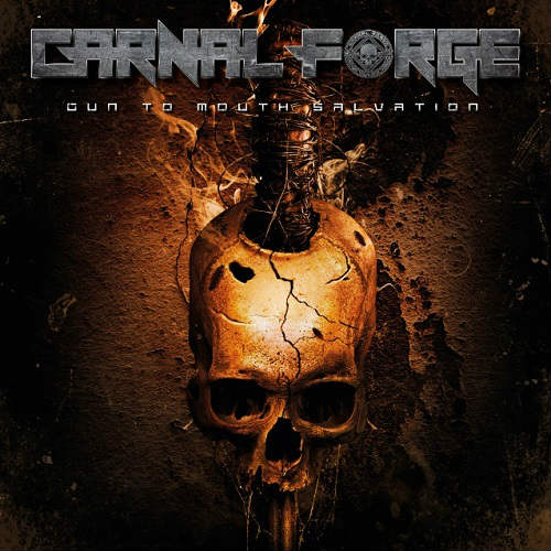 Carnal Forge - Gun to Mouth Salvation (2019)