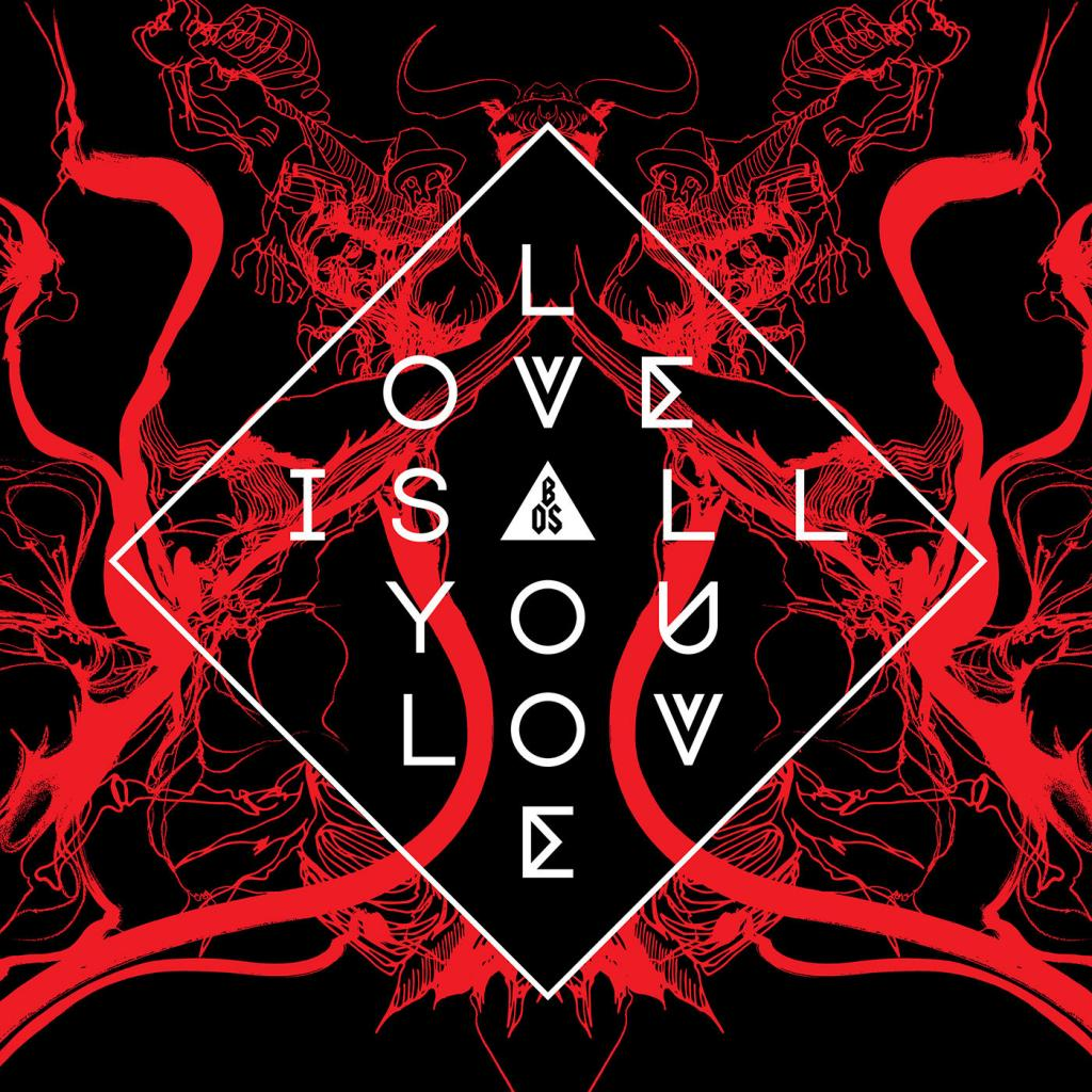 Band of Skulls - Love Is All You Love (2019)