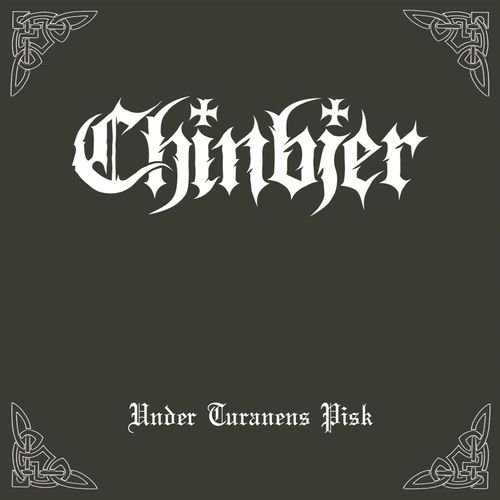 Chinbjer - Under Turanens Pisk (2018)