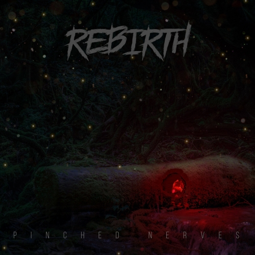 Rebirth - Pinched Nerves (2019)
