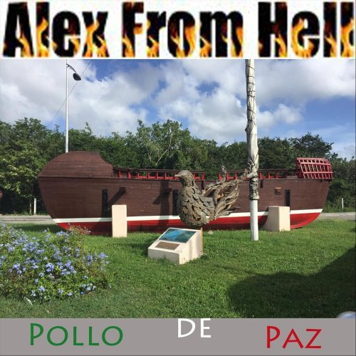 Alex From Hell - Pollo De Paz (2018)