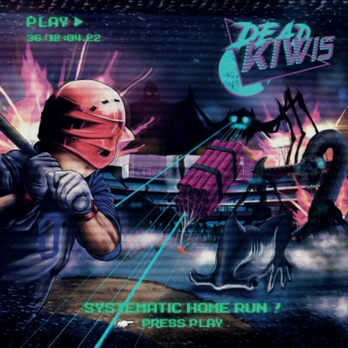 Dead Kiwis - Systematic Home Run (2019)