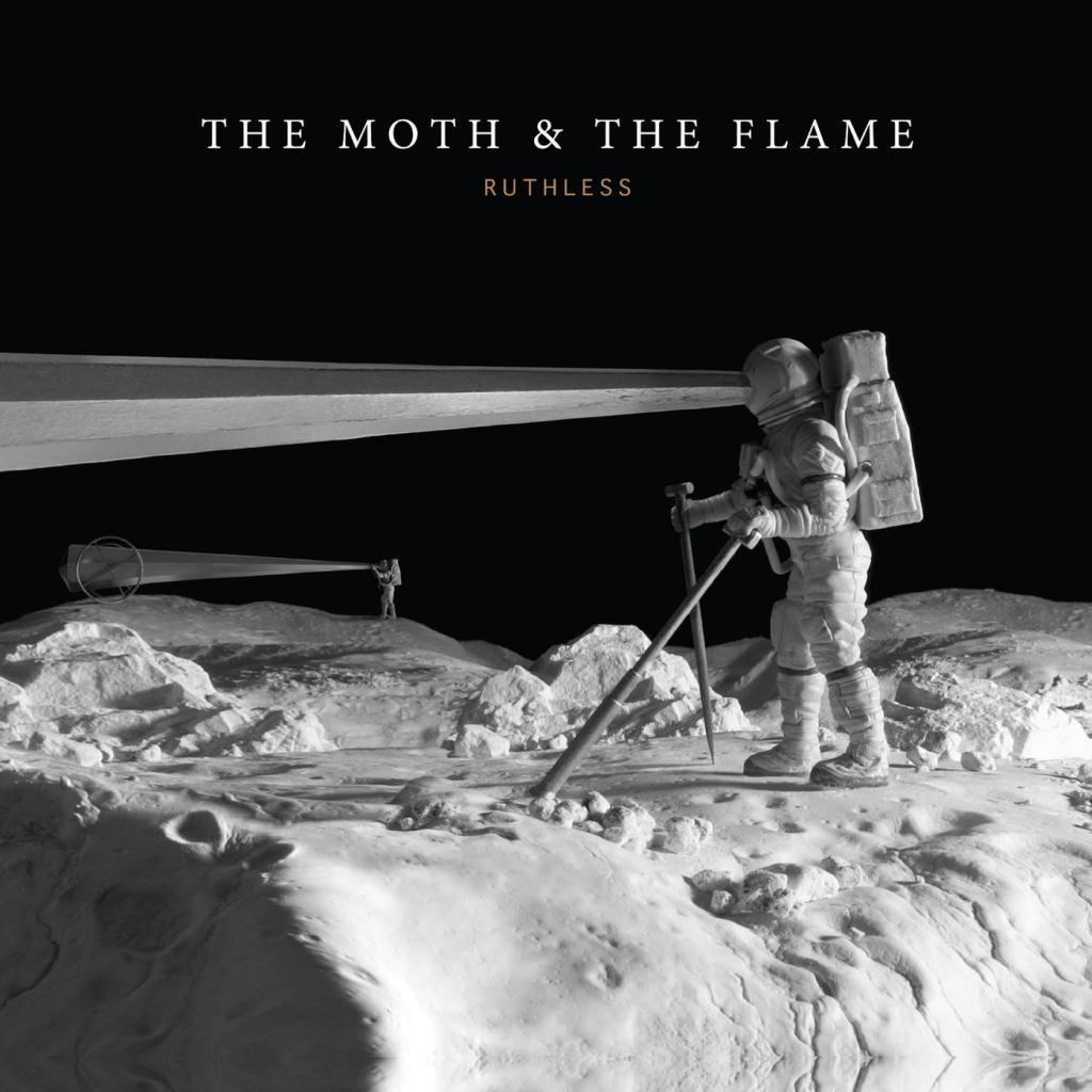 The Moth & The Flame - Ruthless (2019)