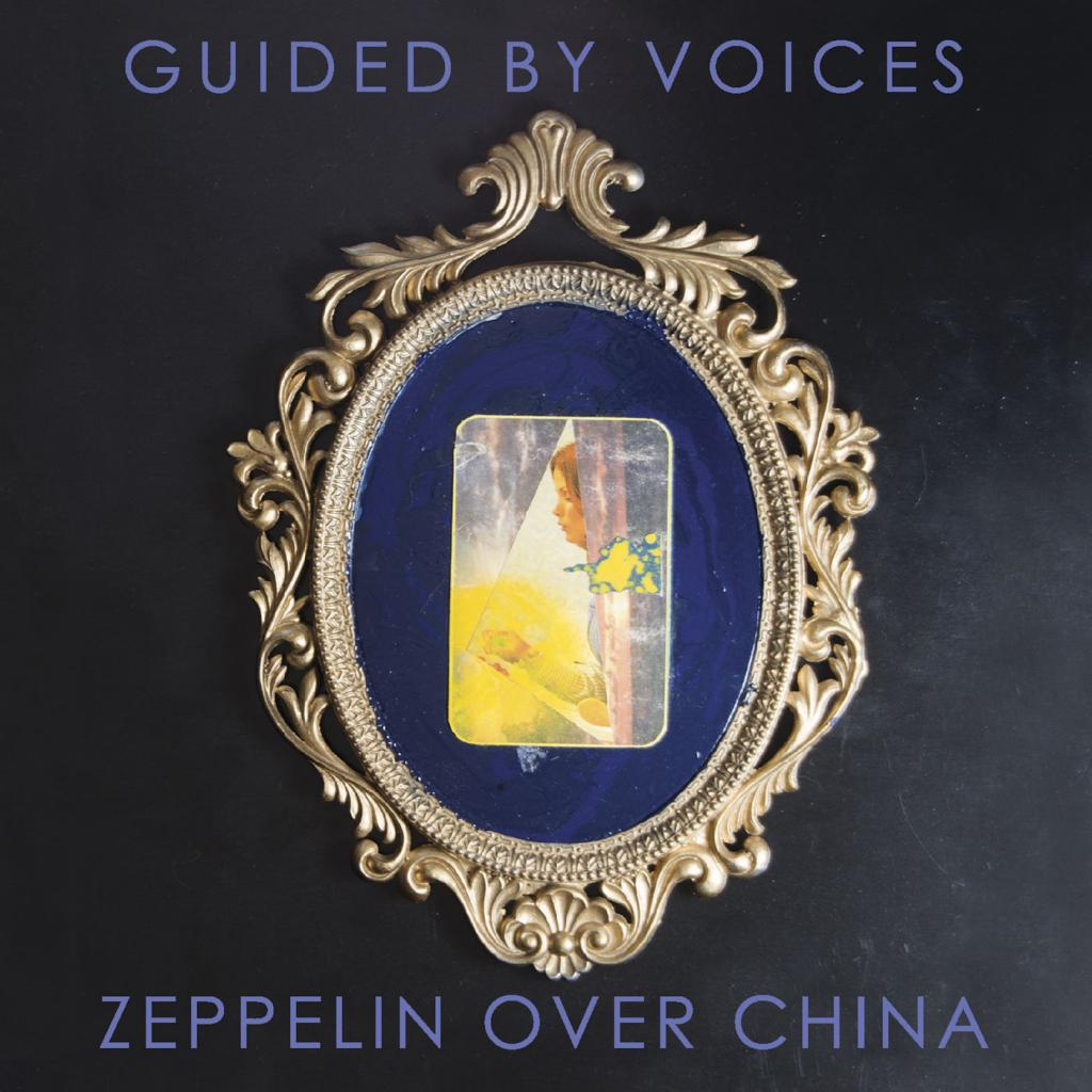 Guided By Voices - Zeppelin over China (2019)
