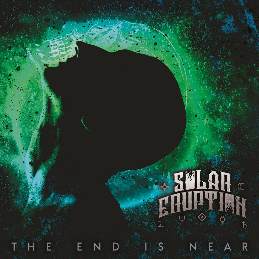 Solar Eruption - The End Is Near (2019)