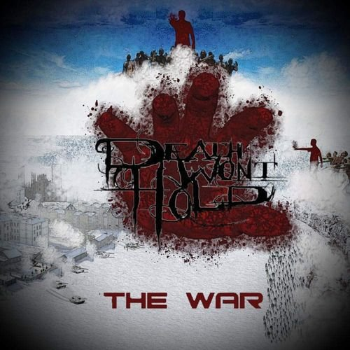 Death Won't Hold - The War (2019)