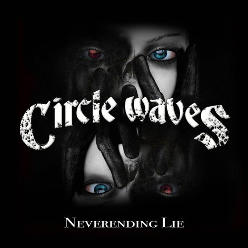 Circle Waves - Neverending Lie (2019)