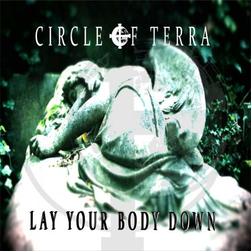 Circle Of Terra - Lay Your Body Down (2019)