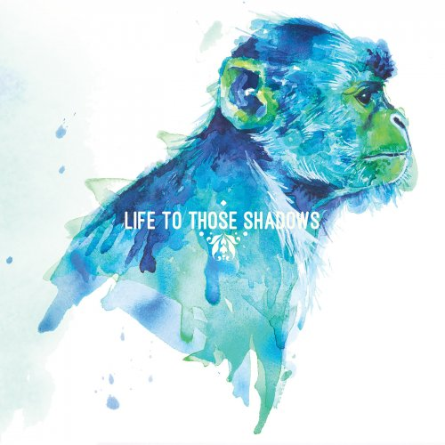 Life To Those Shadows - Life To Those Shadows (2018)