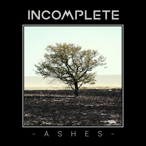 Incomplete - Ashes (2019)