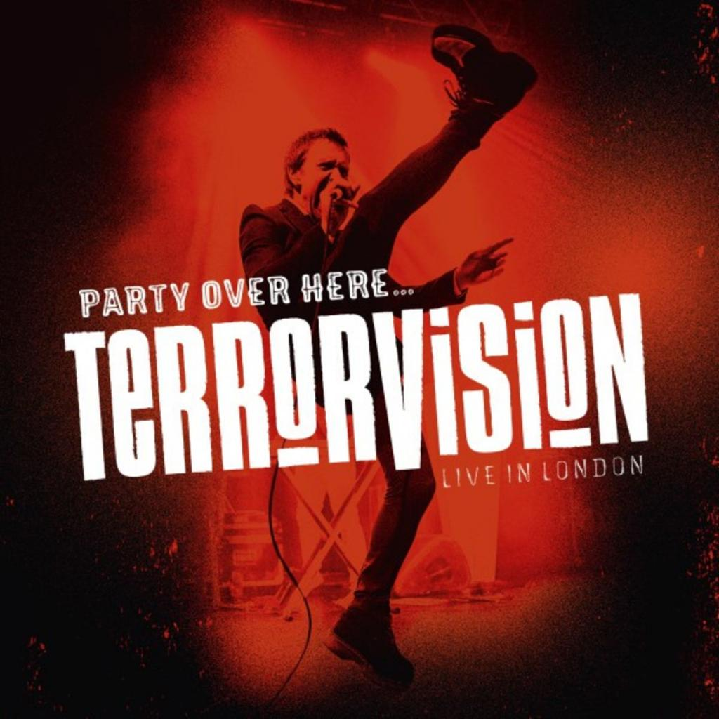 Terrorvision - Party over Here...Live in London (2019)