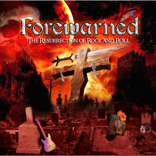 Forewarned – The Resurrection of Rock and Roll (2019)