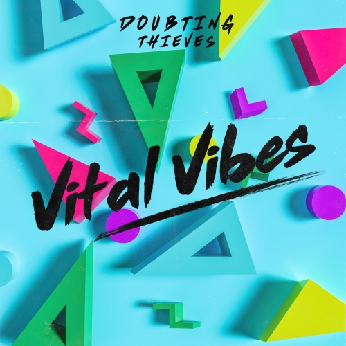 Doubting Thieves - Vital Vibes (2019)