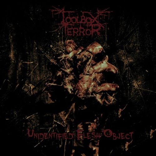 Toolbox Terror - Unidentified Flesh Object (2019)