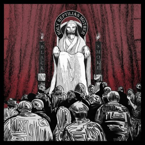 Black Smoke - Holy Reptilian Mother (2019)