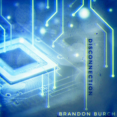 Brandon Burch - Disconnection (2019)